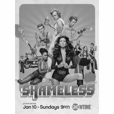 "Shameless Black and White Poster 24""x36"""