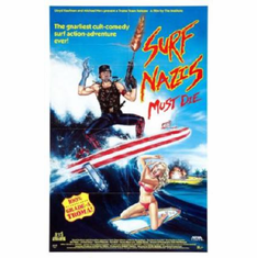 Surf Nazis Must Die Movie Poster 24inx36in