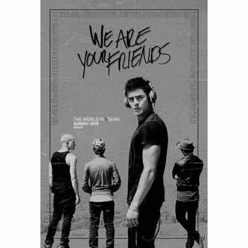 "We Are Your Friends Black and White Poster 24""x36"""