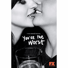 Youre The Worst Poster 24in x36in