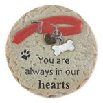 You Are Always in Our Hearts - Pet Memorial Stepping Stone