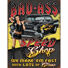 Bad Ass Speed Shop Tin Signs