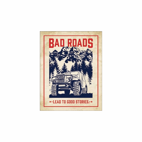 Bad Roads Tin Signs