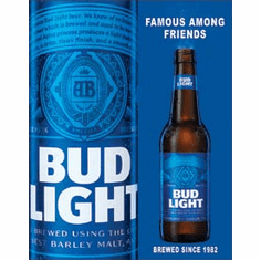 Bud Light - Famous Tin Signs