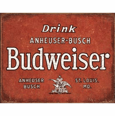 Budweiser - Drink Tin Signs