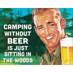 Camping Without Beer Tin Signs