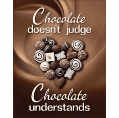 Chocolate Understands Tin Signs