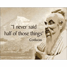 Confucius - Didn't Say Tin Signs