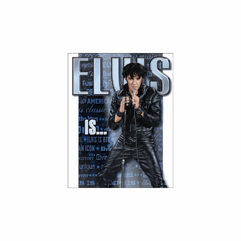 Elvis Is Tin Signs
