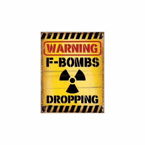 F-Bombs Dropping Tin Signs