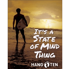 Hang Ten - State of Mind Tin Signs