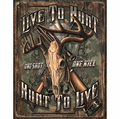 Hunt To Live Tin Signs