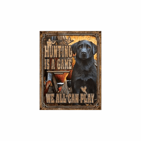 Hunting is a Game Tin Signs