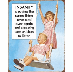 Insanity Is Tin Signs