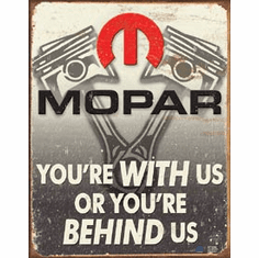 Mopar - Behind Us Tin Signs