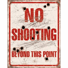 No Shooting Tin Signs