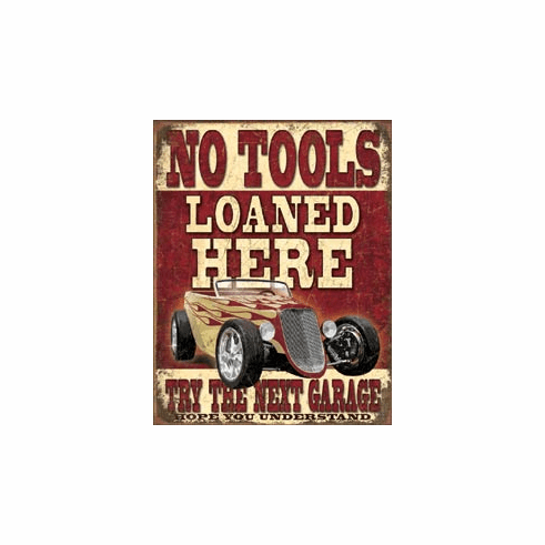 No Tools Loaned Tin Signs