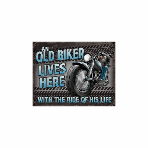 Old Biker - Ride Tin Signs