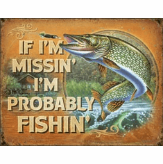 Probably Fishin Tin Signs