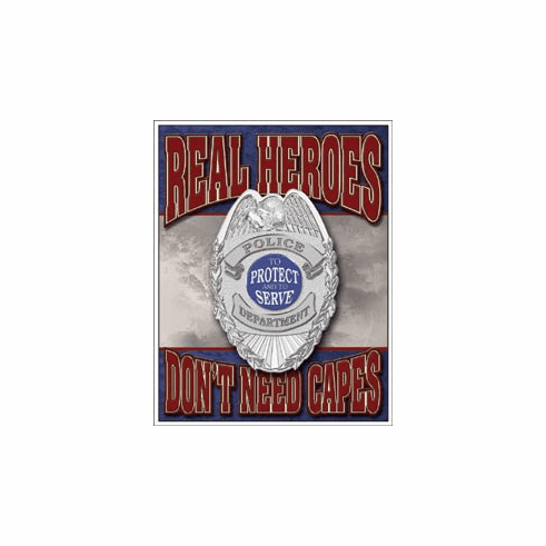 Real Heroes Police Tin Signs