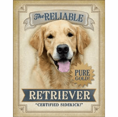 Reliable Retriever Tin Signs