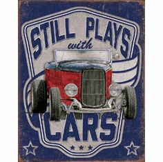 Still Plays With Cars Tin Signs