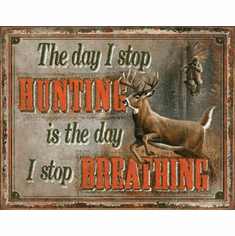 Stop Hunting - Stop Breathing Tin Signs
