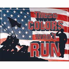 These Colors Won't Run Tin Signs