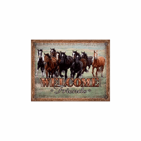 Welcome Friends - Horses Tin Signs