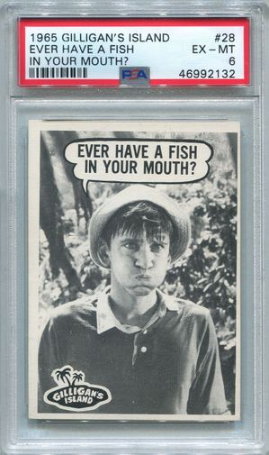 1965 Gilligan's Island - Ever Have A Fish In Your Mouth #28 PSA 6