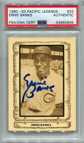 Ernie Banks PSA/DNA Certified Authentic Autograph - 1980 Pacific Legends
