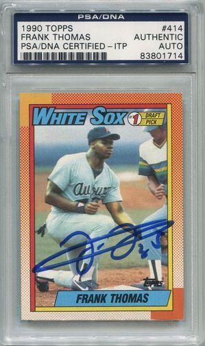 Frank Thomas Rookie PSA/DNA Certified Authentic Autograph - 1990 Topps