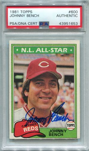 Johnny Bench PSA/DNA Certified Authentic Autograph - 1981 Topps