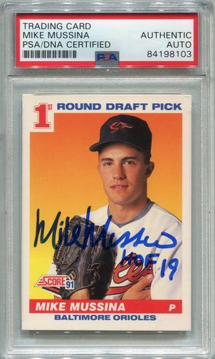 Mike Mussina (HOF) Rookie PSA/DNA Certified Authentic Autograph - 1991 Score
