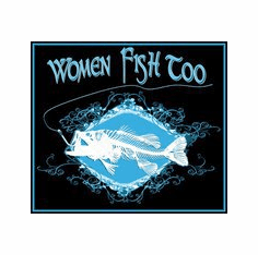 Women Fish Too
