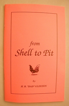 "From Shell to Pit  (H.B. ""Dad"" Gleezen)"