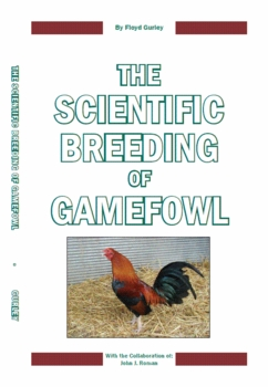 The Scientific Breeding of Gamefowl (Floyd Gurley)
