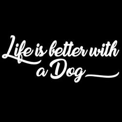 Life is Better with a Dog T Shirts - a7005c