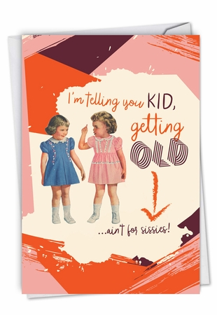 Humorous Blank Birthday Card From NobleWorksInc.com - Ain't For Sissies