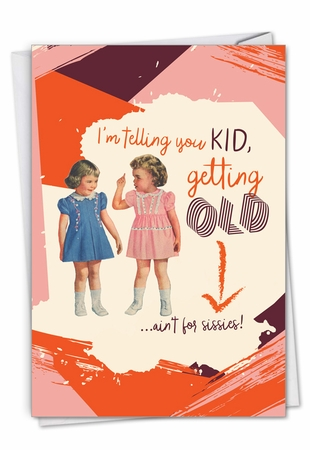 Hysterical Birthday Card From NobleWorksInc.com - Ain't For Sissies