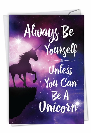 Humorous Birthday Card From NobleWorksInc.com - Be A Unicorn