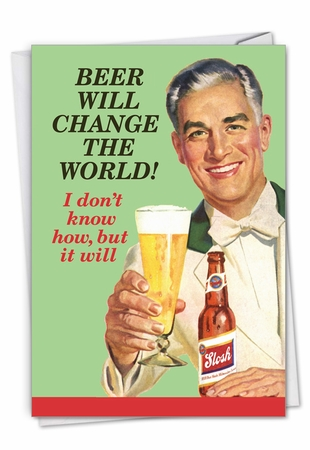 Hysterical St. Patrick's Day Card From NobleWorksInc.com - Beer Will Change The World