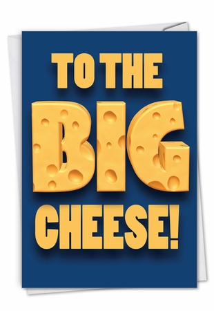 Hysterical Boss's Day Card From NobleWorksInc.com - Big Cheese