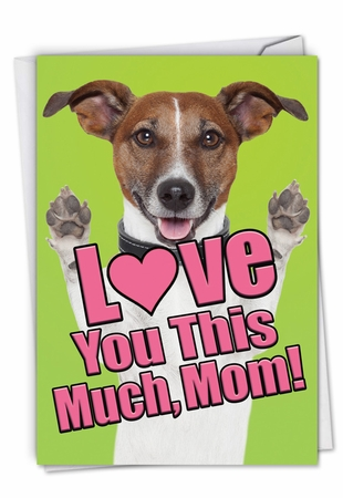 Stylish Mother's Day Card From NobleWorksInc.com - Dog Love You This Much