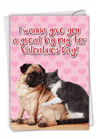 Funny Valentine's Day Card From NobleWorksInc.com - Great Big Pug