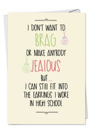 High School Earrings Funny Birthday Card by NobleWorks