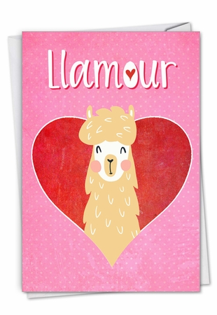 Hysterical Valentine's Day Card From NobleWorksInc.com - Llamour Llama