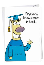 Math Is Hard Funny Graduation Card by NobleWorks and Scott Nickel