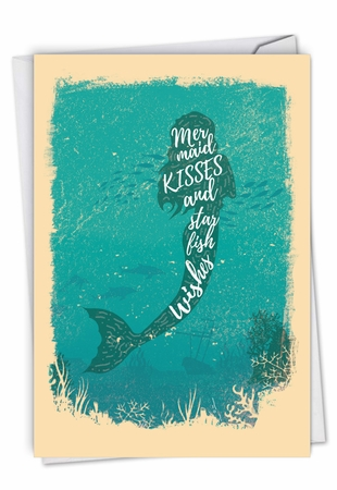 Creative Birthday Card From NobleWorksInc.com - Mermaid Quotes - Kisses