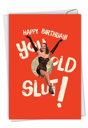 Hilarious Blank Birthday Card From NobleWorksInc.com - Old Slut
